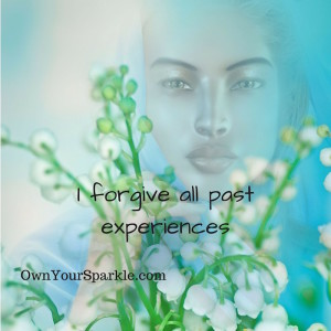 I Forgive all past experiences
